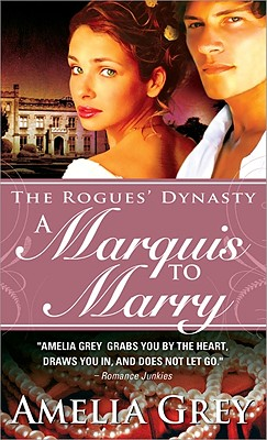 A Marquis to Marry: The Rogues' Dynasty, Amelia Grey