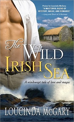The Wild Irish Sea: A windswept tale of love and magic, Loucinda McGary