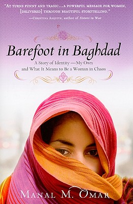 Image for Barefoot in Baghdad: A Story of Identity-My Own and What It Means to Be a Woman in Chaos