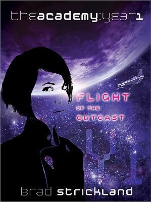 FLIGHT OF THE OUTCAST (ACADEMY: YEAR 1), STRICKLAND, BRAD