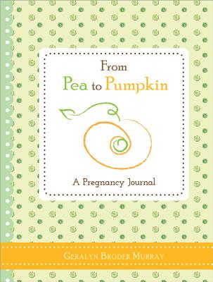 Image for From Pea to Pumpkin: A Pregnancy Journal