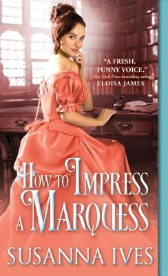 Image for How to Impress a Marquess (Wicked Little Secrets)
