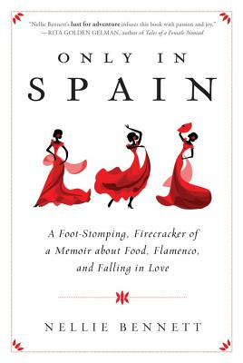 Image for ONLY IN SPAIN FOOT-STOMPING, FIRECRACKER OF A MEMOIR ABOUT FOOD, FLAMENCO & FALLING IN LO