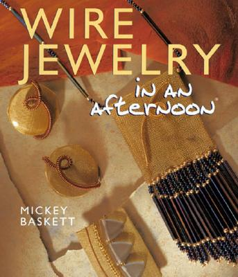 Image for Wire Jewelry in an afternoon (Jewelry Crafts)