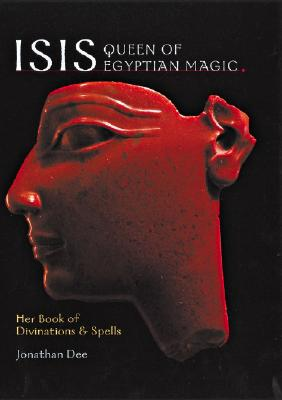 Image for Isis Queen of Egyptian Magic: Her Book of Divination & Spells
