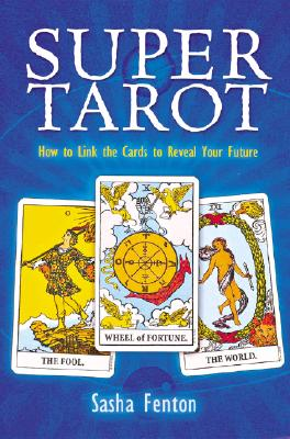 Image for Super Tarot: How to Link the Cards to Reveal Your Future