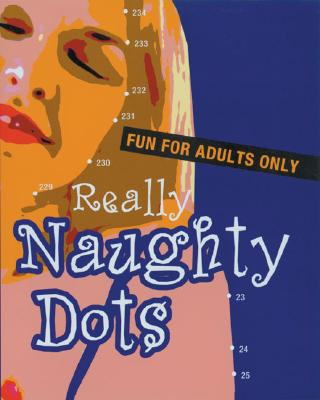 Image for Really Naughty Dots: Fun for Adults Only