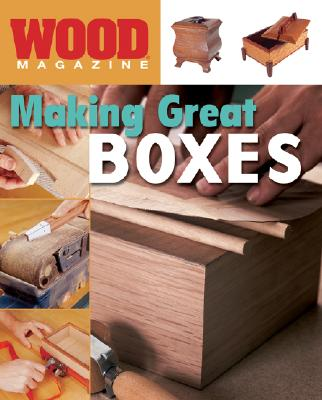 Image for Wood® Magazine: Making Great Boxes