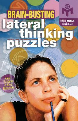 Brain-Busting Lateral Thinking Puzzles (Official Mensa Puzzle Book), Sloane, Paul; MacHale, Des