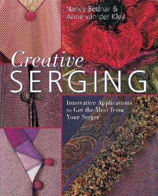 Image for Creative Serging: Innovative Applications to Get the Most from Your Serger