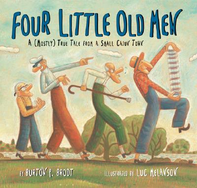 Image for Four Little Old Men: A (Mostly) True Tale from a Small Cajun Town