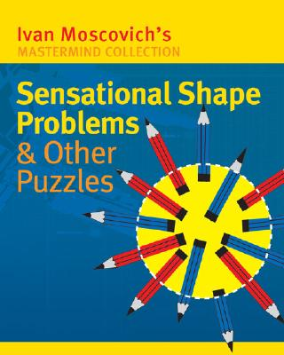 Image for Sensational Shape Problems & Other Puzzles (Mastermind Collection)