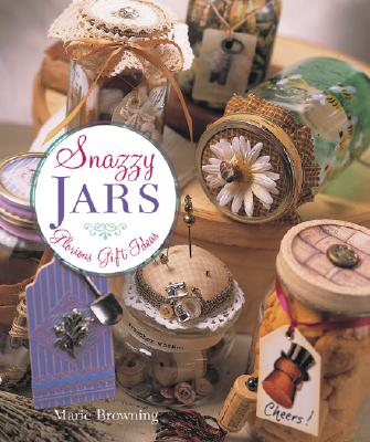 Image for Snazzy Jars: Glorious Gift Ideas