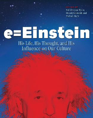 Image for E=EINSTEIN HIS LIFE, HIS THOUGHT, AND HIS INFLUENCE ON OUR CULTURE