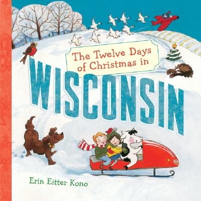Image for The Twelve Days of Christmas in Wisconsin (Twelve Days of Christmas, State By State)