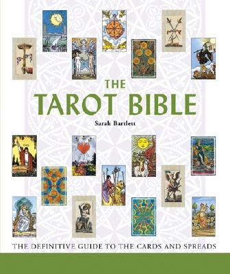 Image for The Tarot Bible: The Definitive Guide to the Cards and Spreads (Mind Body Spirit Bibles)