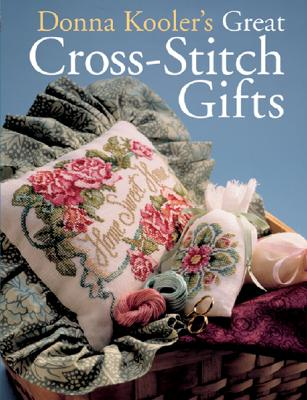 Donna Kooler's Great Cross-Stitch Gifts, Kooler, Donna
