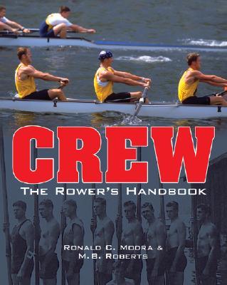 Crew, the Rower's Handbook, Roberts, M.B.