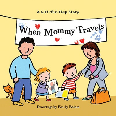 WHEN MOMMY TRAVELS, EMILY BOLAM