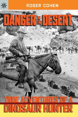 Image for Danger in the Desert: True Adventures of a Dinosaur Hunter