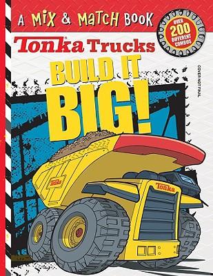 Image for Tonka Trucks: Build It BIG!: A Mix & Match Book