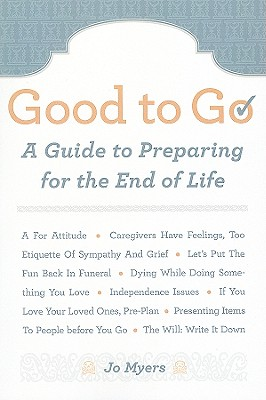 Image for Good to Go: A Guide to Preparing for the End of Life