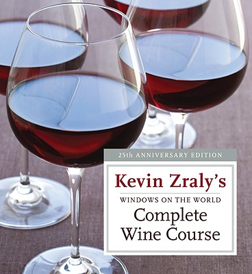 Image for Windows on the World Complete Wine Course: 25th Anniversary Edition (Kevin Zraly's Complete Wine Course)