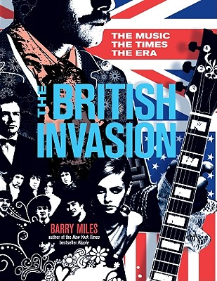 The British Invasion: The Music, the Times, the Era, Miles, Barry