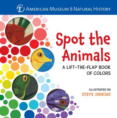 Spot the Animals: A Lift-the-Flap Book of Colors, American Museum of Natural History