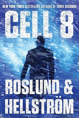 Cell 8, Anders Roslund, Borge Hellstrom