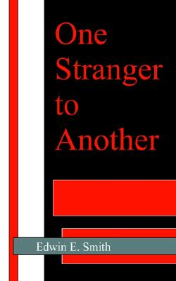 One Stranger to Another, Smith, Edwin E.
