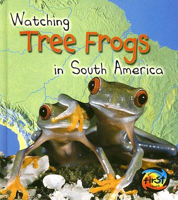 Image for WATCHING TREE FROGS IN SOUTH AMERICA