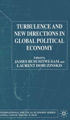 Image for Turbulence and New Directions in Global Political Economy (International Political Economy Series)