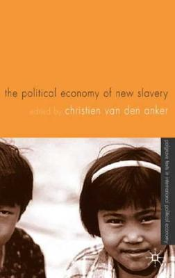 Image for The Political Economy of New Slavery (International Political Economy Series)