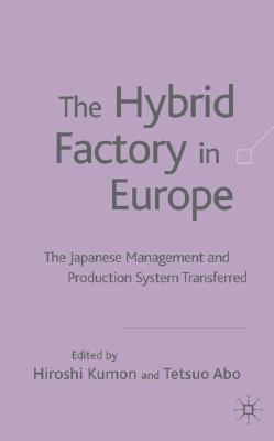 Image for The Hybrid Factory in Europe: The Japanese Management and Production System Transferred