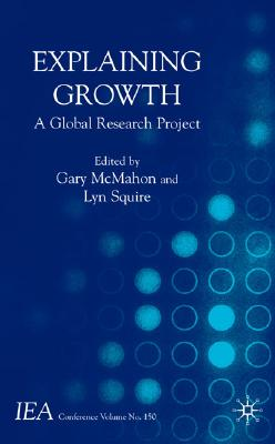 Image for Explaining Growth: A Global Research Project (International Economic Association Series)