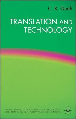 Image for Translation and Technology (Palgrave Studies in Translating and Interpreting)