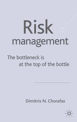 Image for Risk Management: The Bottleneck is at the Top of the Bottle