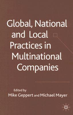 Global, National and Local Practices in Multinational Companies