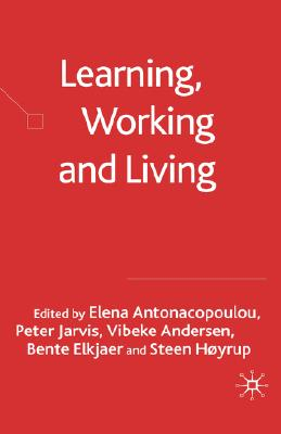 Image for Learning, Working and Living: Mapping the Terrain of Working Life Learning
