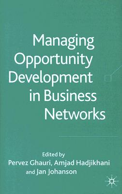 Image for Managing Opportunity Development in Business Networks