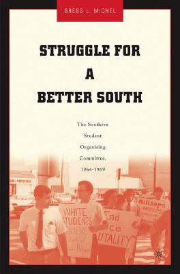 Image for Struggle for a Better South: The Southern Student Organizing Committee, 1964-1969