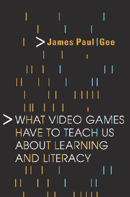 Image for What Video Games Have to Teach Us About Learning and Literacy