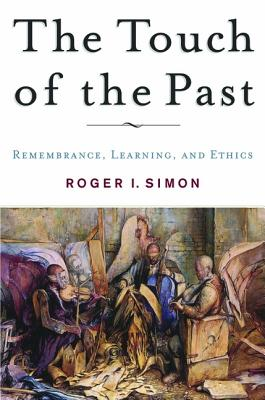 Image for The Touch of the Past: Remembrance, Learning and Ethics