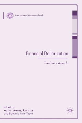 Image for Financial Dollarization: The Policy Agenda (Procyclicality of Financial Systems in Asia)