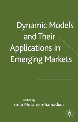 Image for Dynamic Models and their Applications in Emerging Markets (Centre for the Study of Emerging Markets Series)