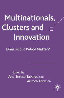 Image for Multinationals, Clusters and Innovation: Does Public Policy Matter?