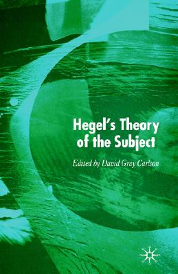 Hegel's Theory of the Subject