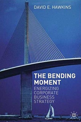 Image for The Bending Moment: Energizing Corporate Business Strategy