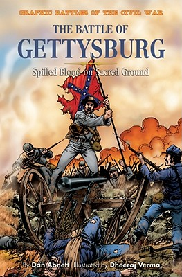 Image for The Battle of Gettysburg: Spilling Blood on Sacred Ground (Graphic Battles of the Civil War)